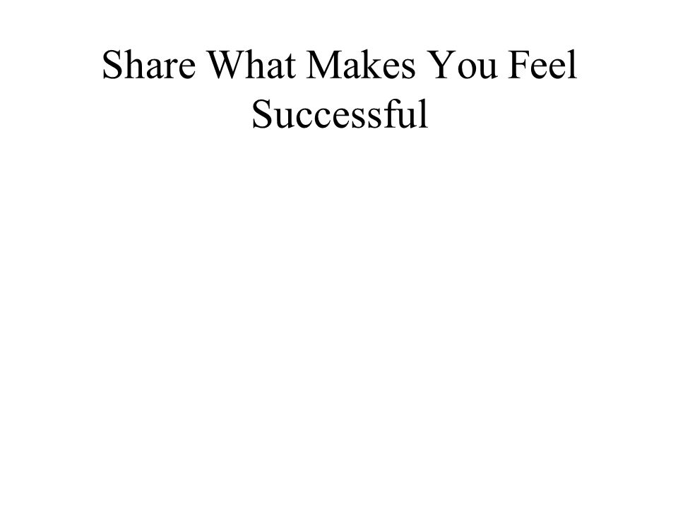 Share What Makes You Feel Successful