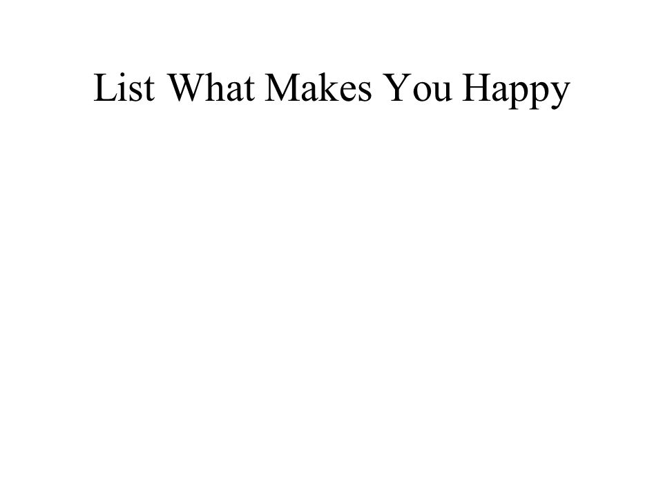 List What Makes You Happy