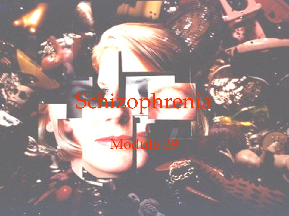 1 Schizophrenia Module 39