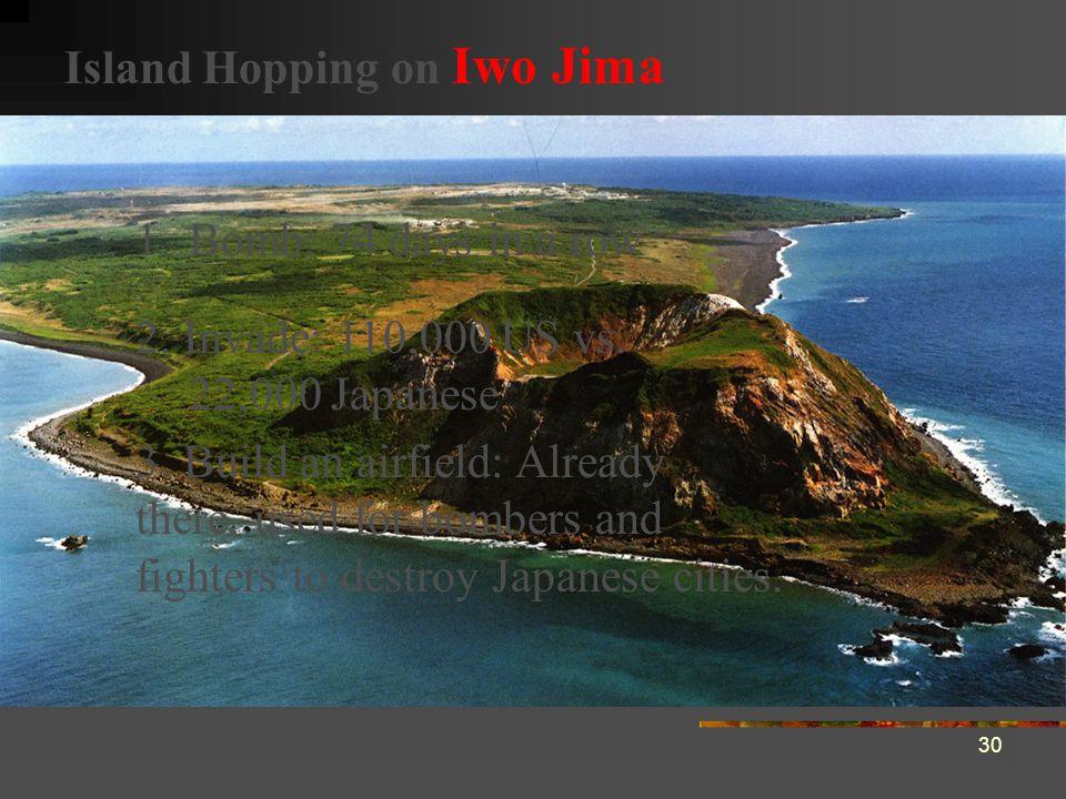 30 1.Bomb: 74 days in a row Island Hopping on Iwo Jima 3.