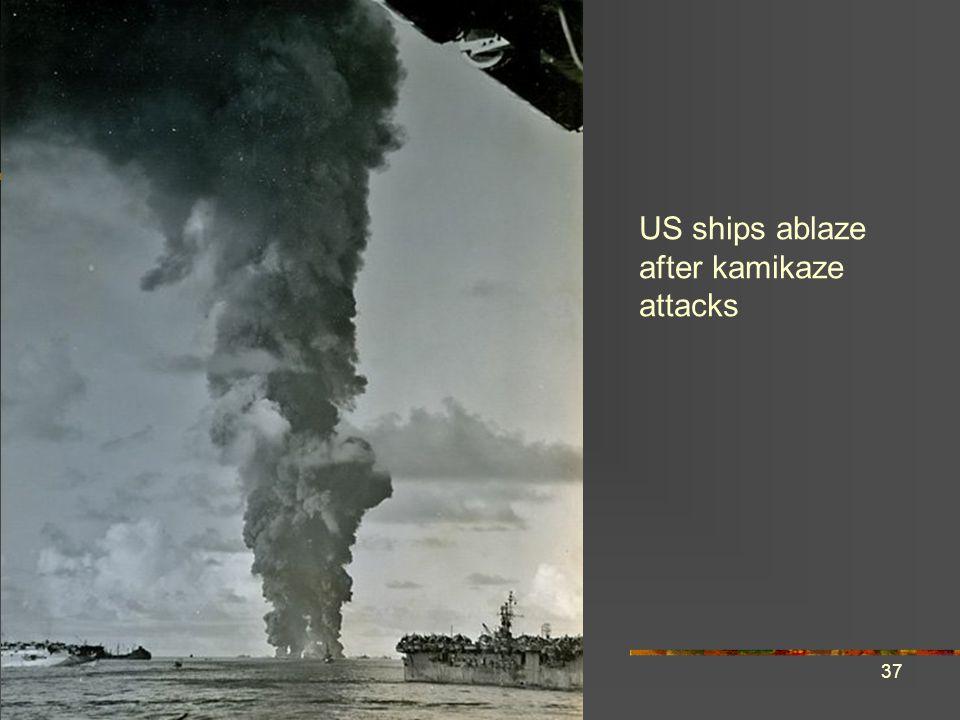 37 US ships ablaze after kamikaze attacks