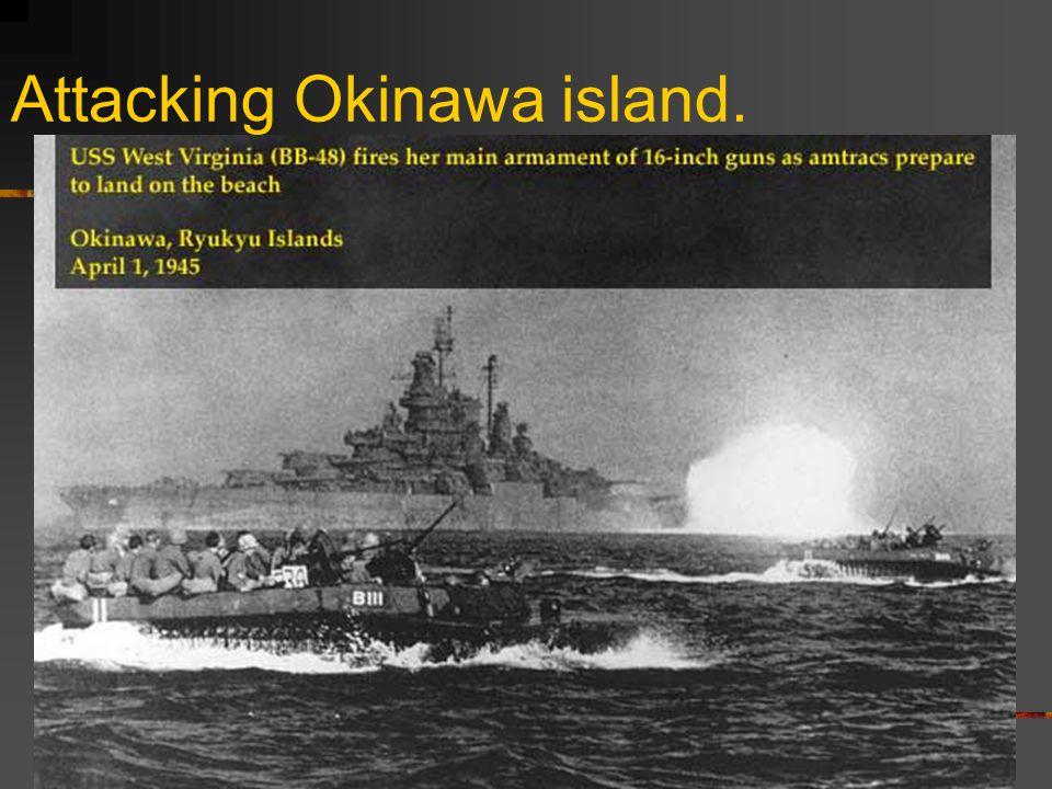 39 Attacking Okinawa island.