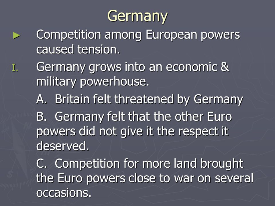 Germany ► Competition among European powers caused tension.