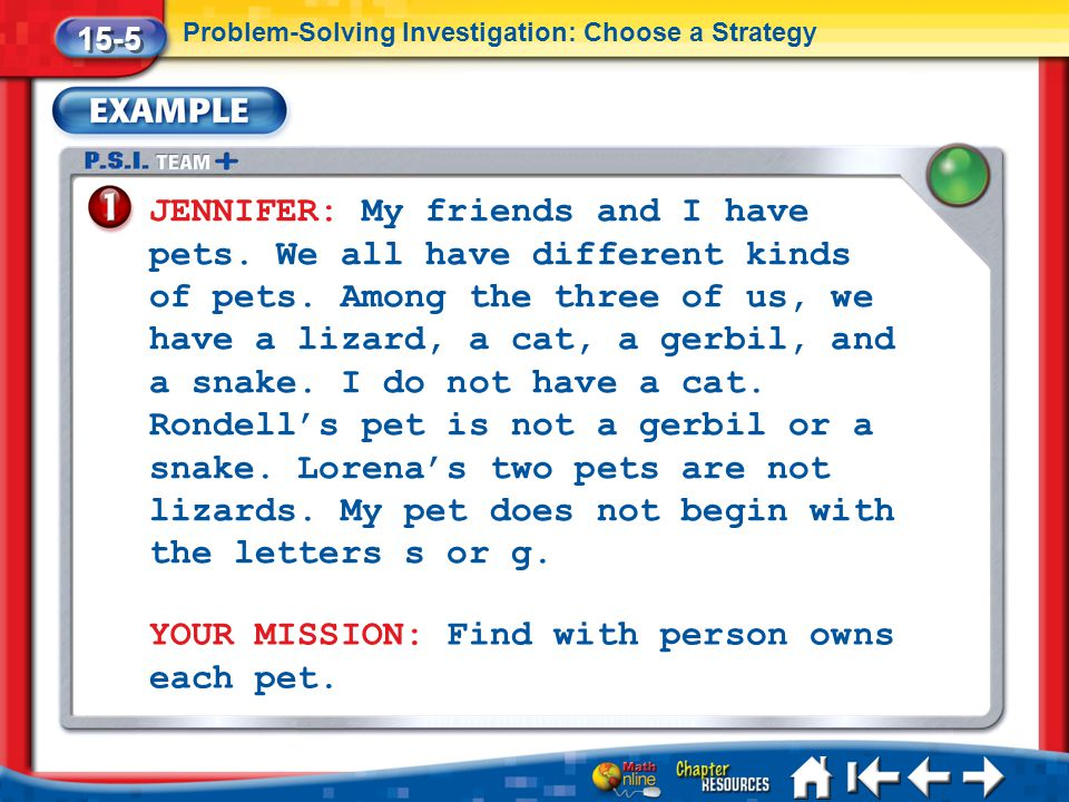 Lesson 5 Ex1 JENNIFER: My friends and I have pets. We all have different kinds of pets. Among the three of us, we have a lizard, a cat, a gerbil, and