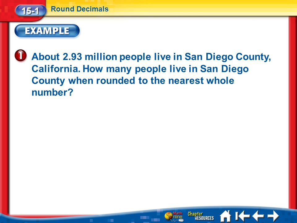 Lesson 1 Ex1 About 2.93 million people live in San Diego County, California.