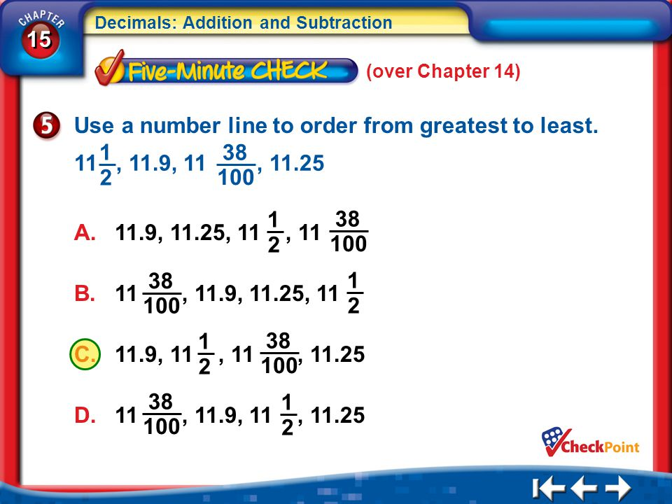 15 Decimals: Addition and Subtraction 5Min 1-5 (over Chapter 14) Use a number line to order from greatest to least.