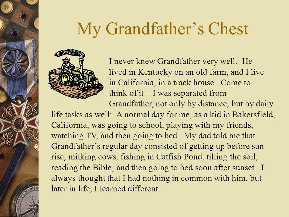 My Grandfather's Chest I never knew Grandfather very well.
