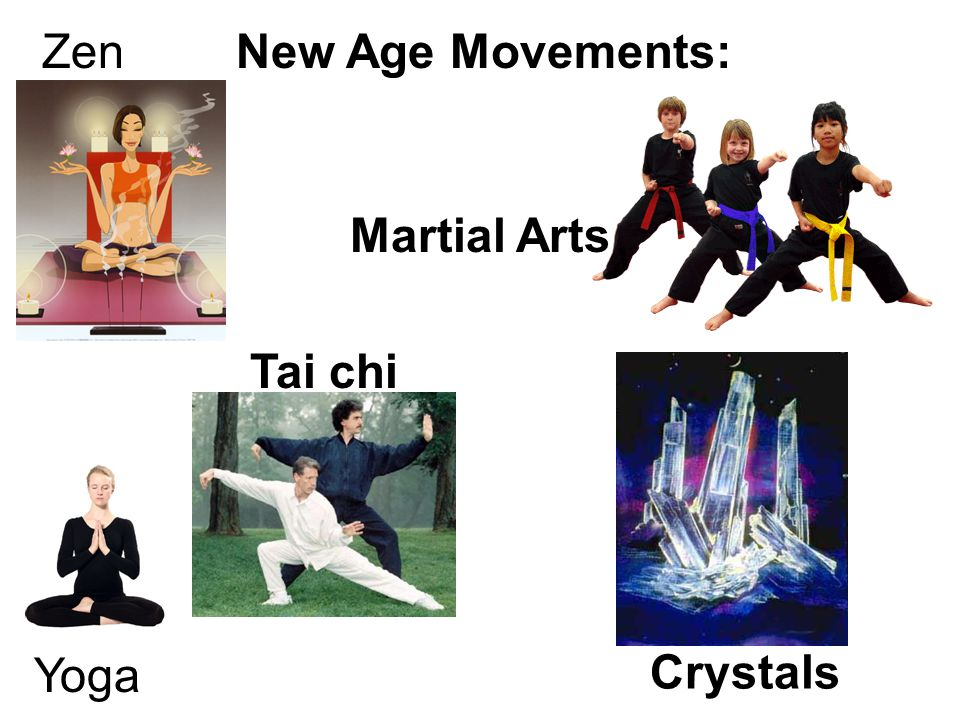 New Age Movements:Zen Yoga Martial Arts Tai chi Crystals