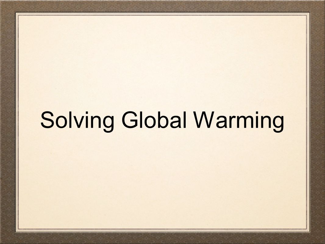 Solving Global Warming