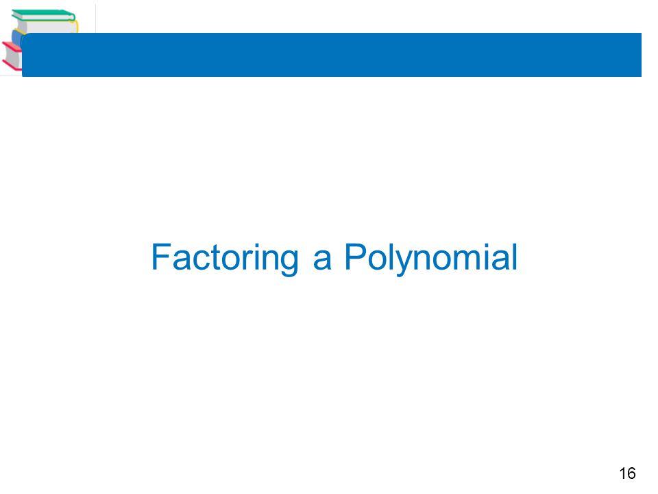 16 Factoring a Polynomial