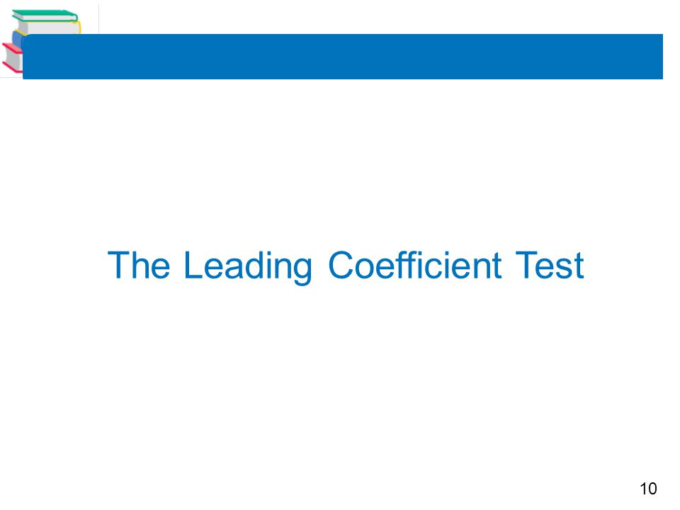 10 The Leading Coefficient Test