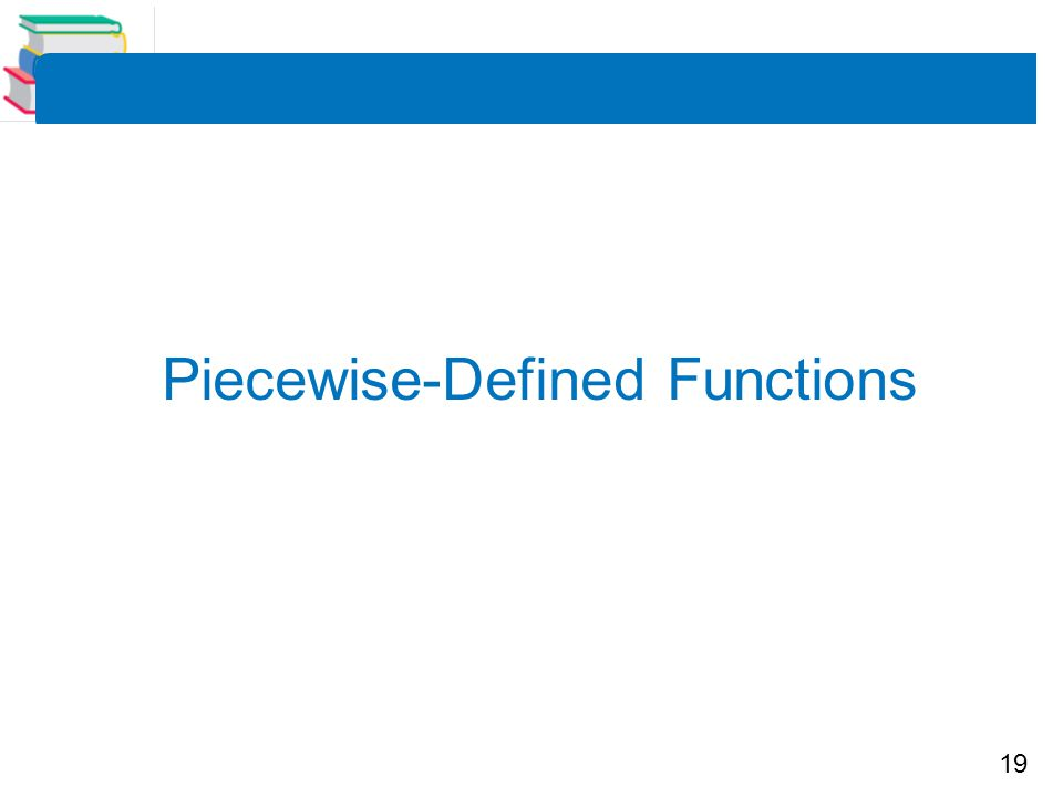 19 Piecewise-Defined Functions