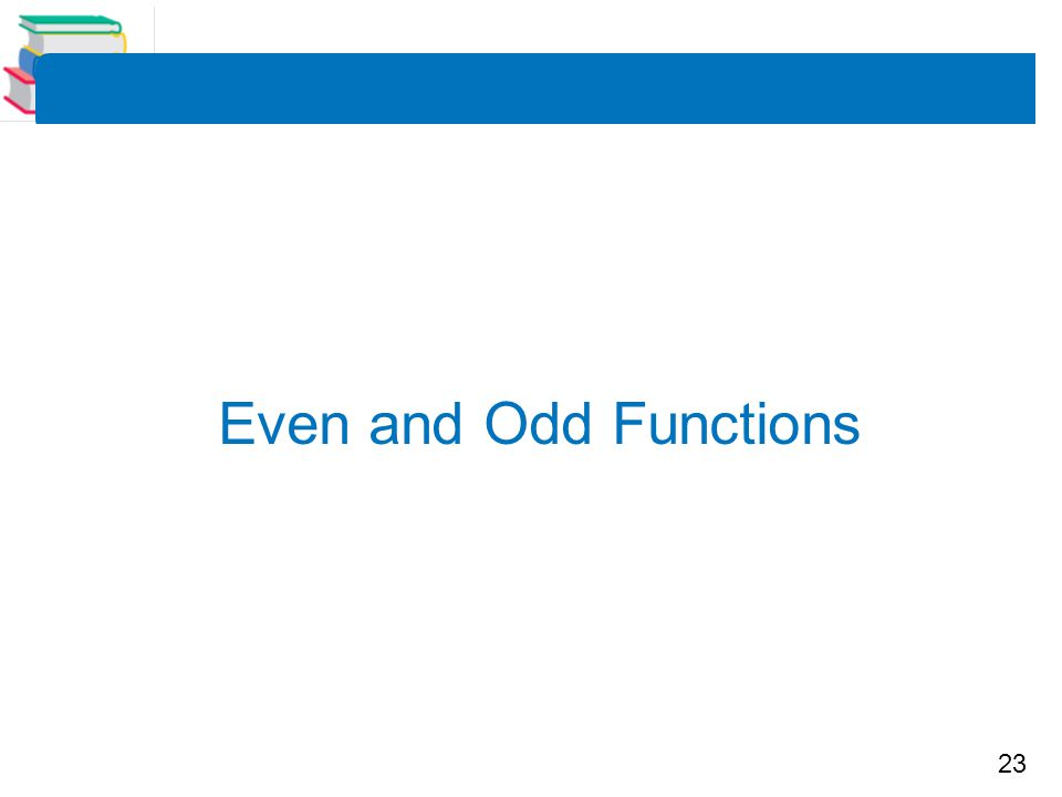 23 Even and Odd Functions