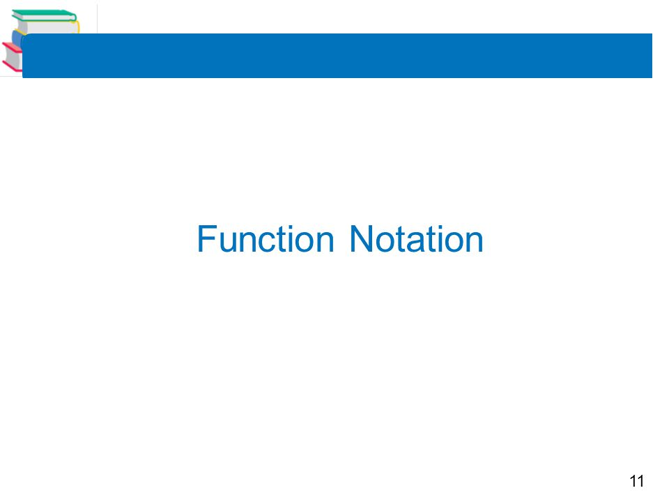 11 Function Notation