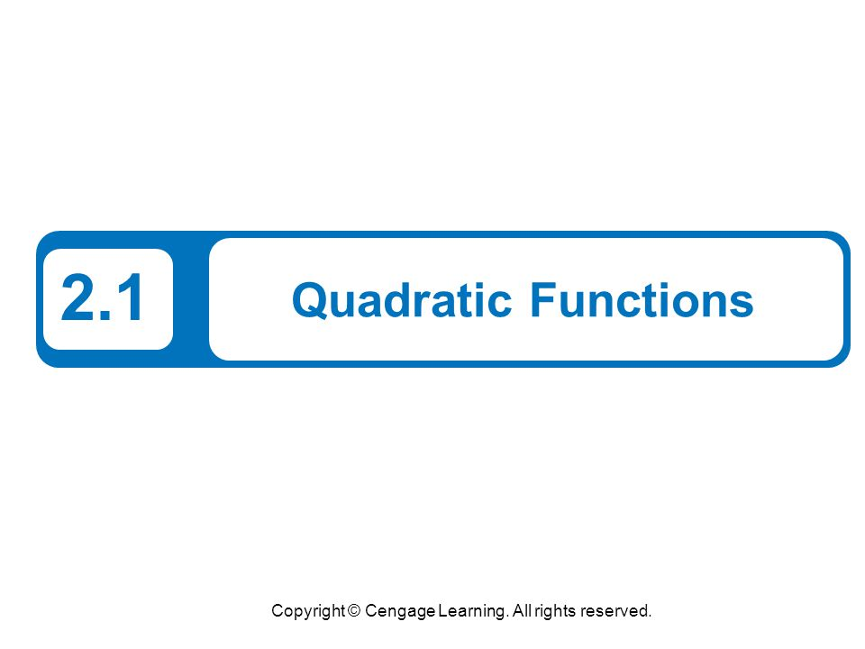 2 What You Should Learn Analyze graphs of quadratic functions.