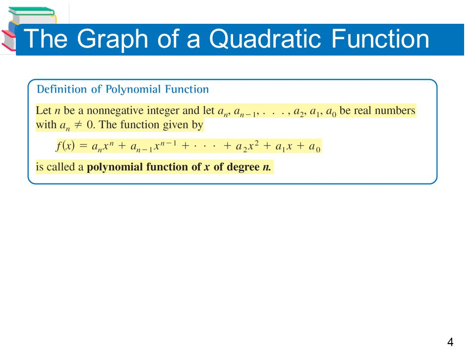 5 Polynomial functions are classified by degree.