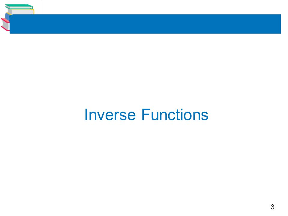 3 Inverse Functions