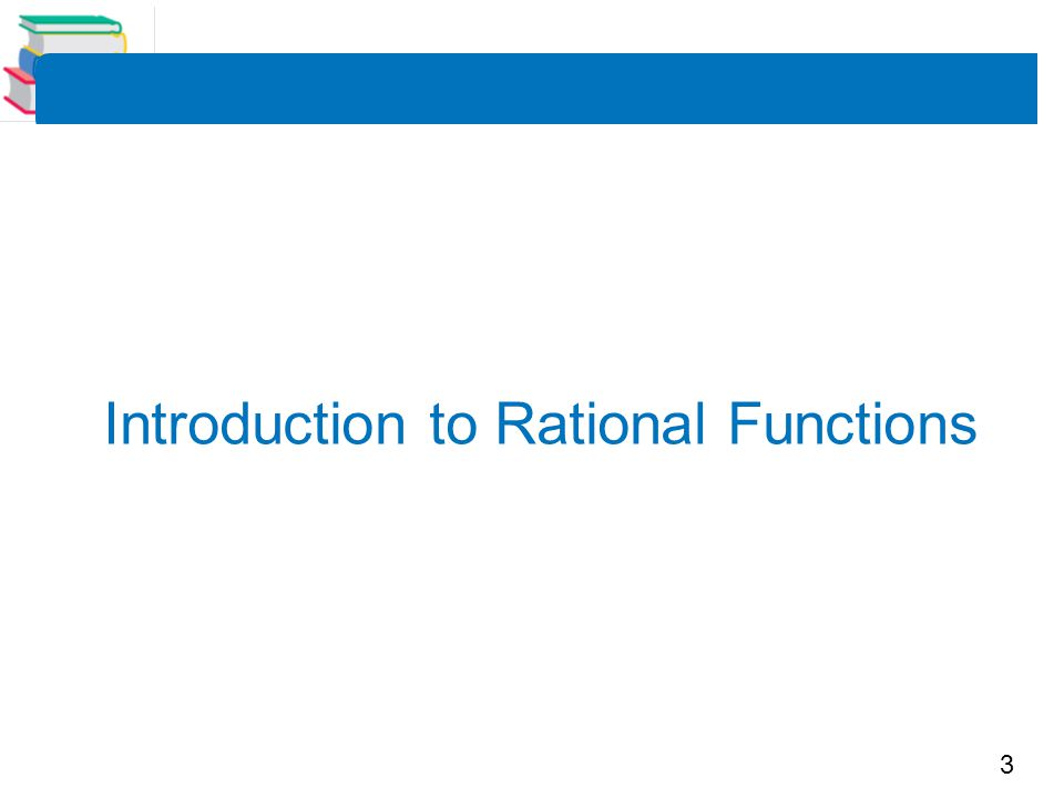 3 Introduction to Rational Functions