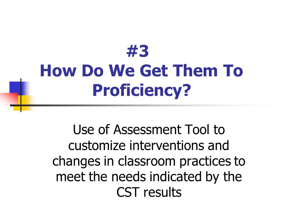 #3 How Do We Get Them To Proficiency.