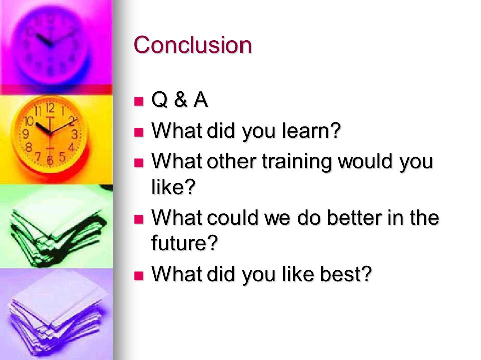 Conclusion Q & A Q & A What did you learn. What did you learn.