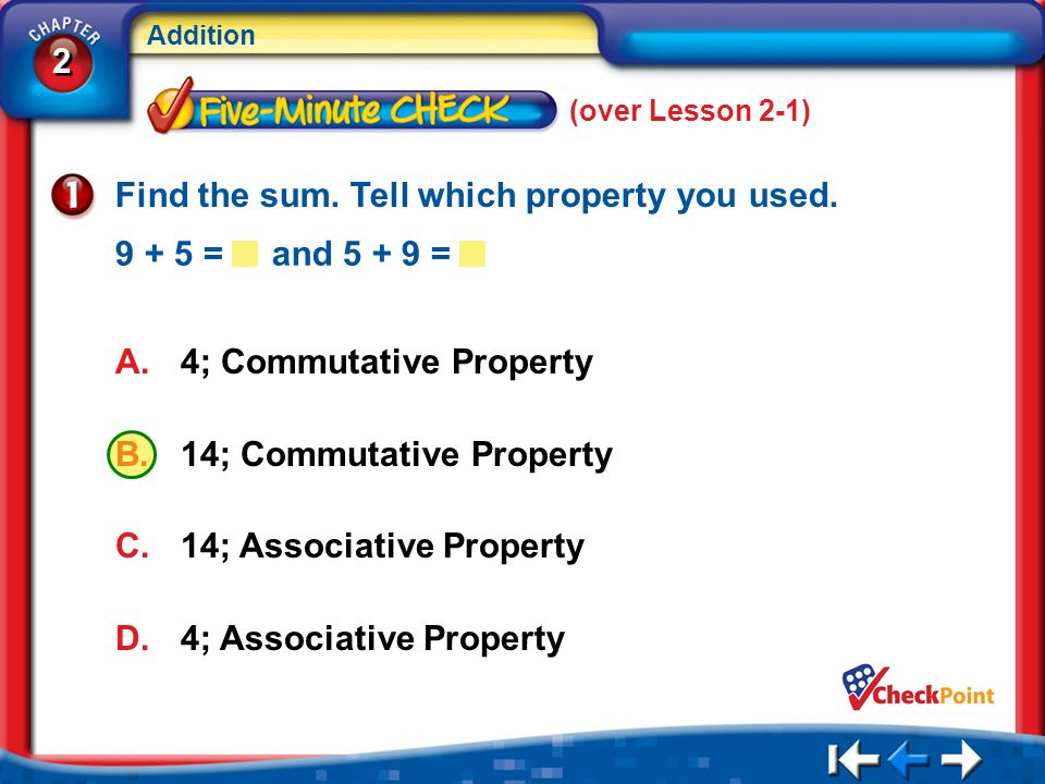 2 2 Addition (over Lesson 2-1) 5Min 2-1 Find the sum.