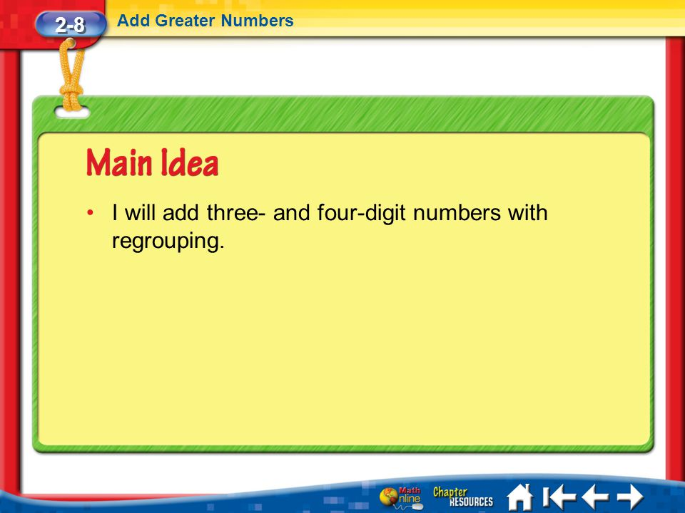 2-8 Add Greater Numbers Lesson 8 MI/Vocab/Standard 1 I will add three- and four-digit numbers with regrouping.