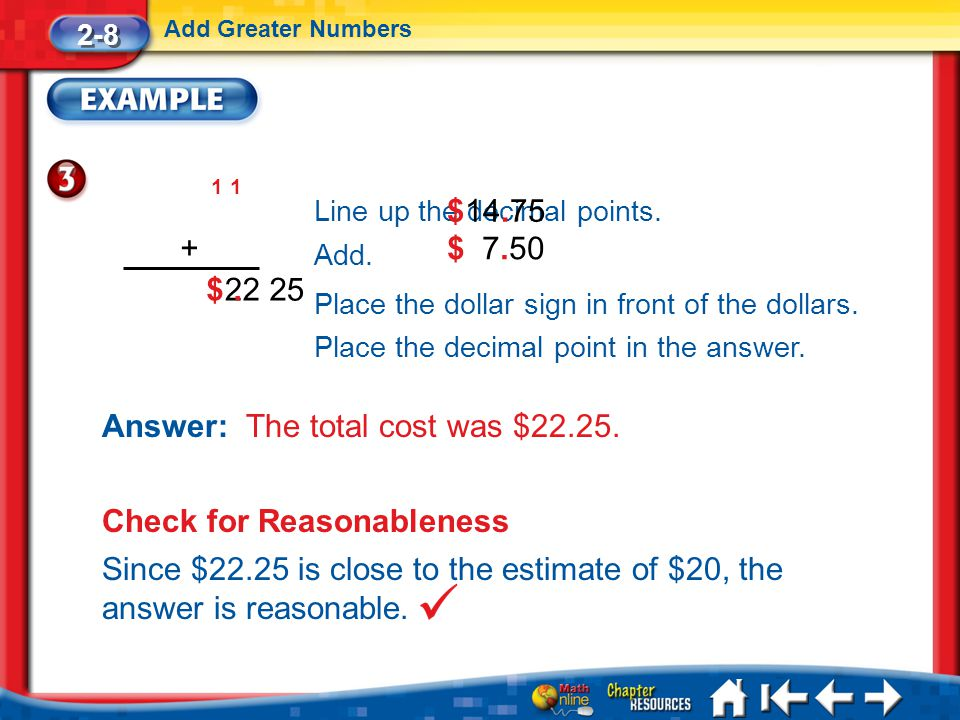 Lesson 8 Ex3 2-8 Add Greater Numbers Line up the decimal points.