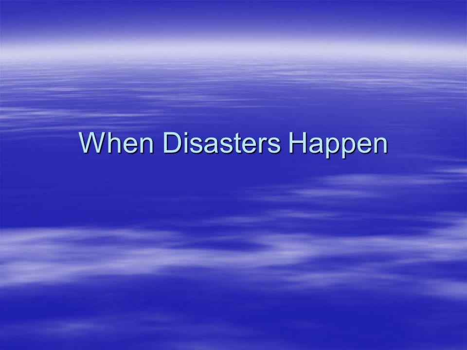 When Disasters Happen