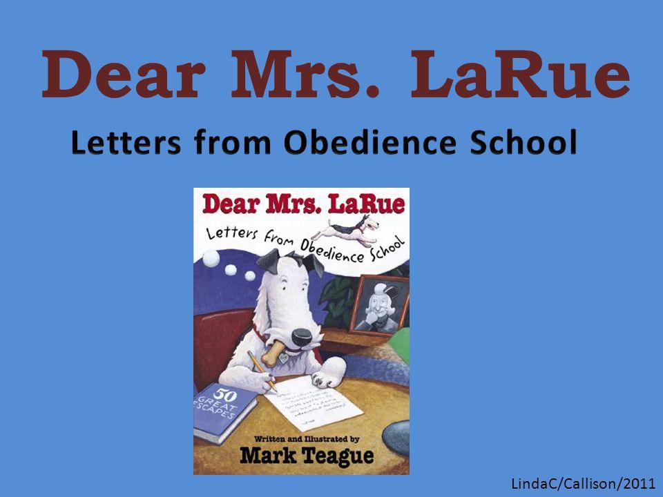 Dear Mrs. LaRue LindaC/Callison/2011