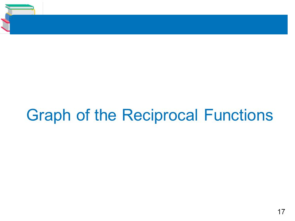 17 Graph of the Reciprocal Functions