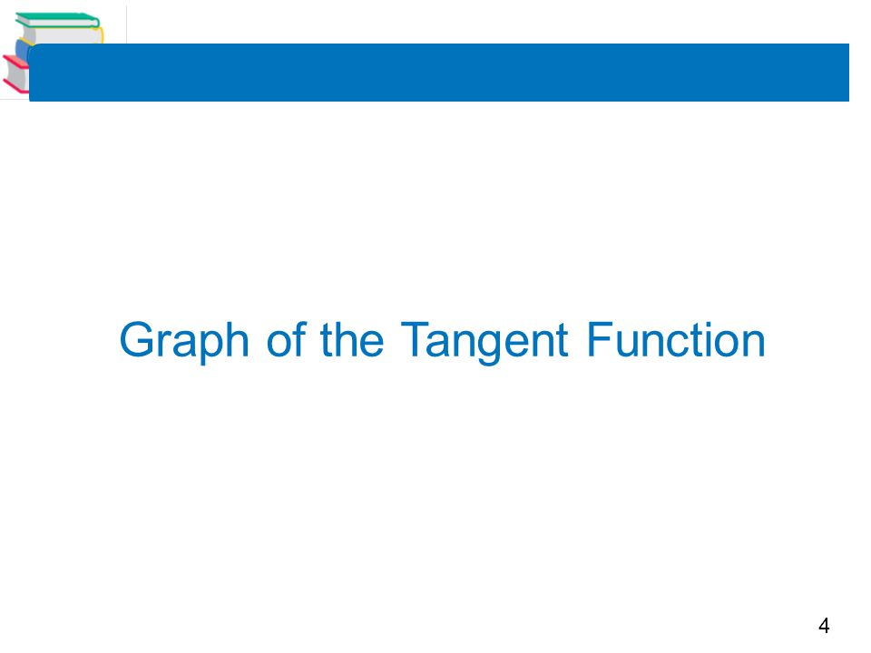 5 We have know that the tangent function is odd.That is, tan(–x) = –tan x.