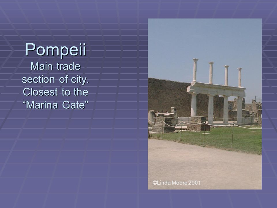 Pompeii Main trade section of city. Closest to the Marina Gate ©Linda Moore 2001