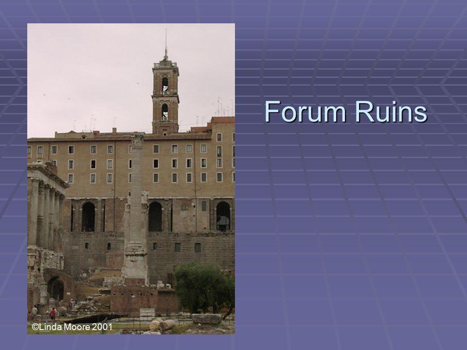 Forum Ruins ©Linda Moore 2001