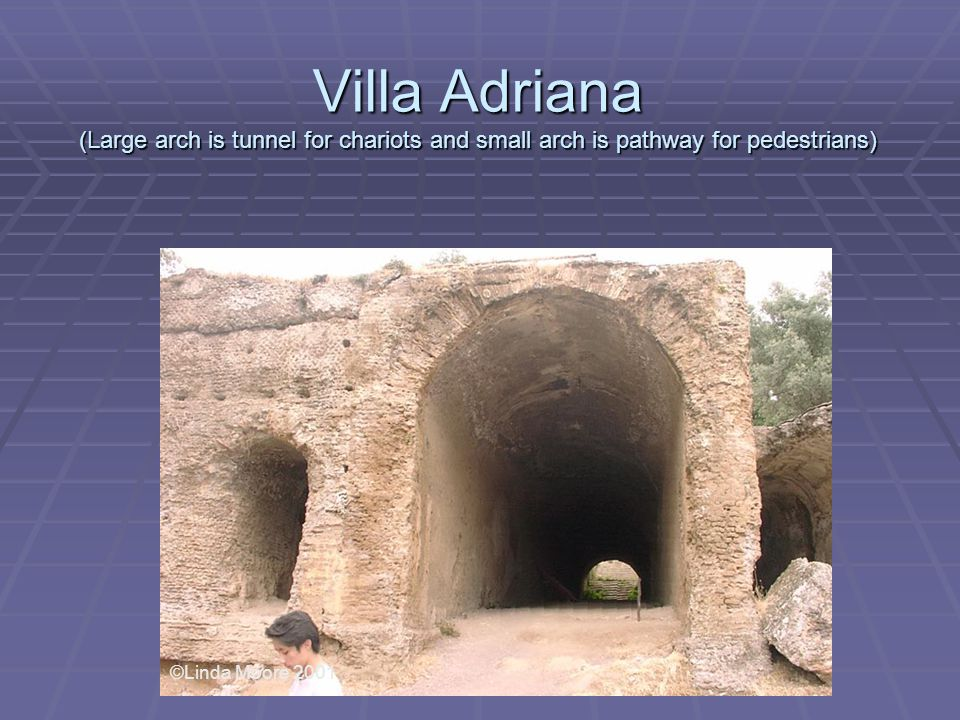 Villa Adriana (Large arch is tunnel for chariots and small arch is pathway for pedestrians) ©Linda Moore 2001