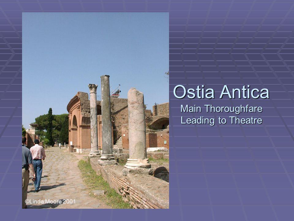 Ostia Antica Main Thoroughfare Leading to Theatre ©Linda Moore 2001