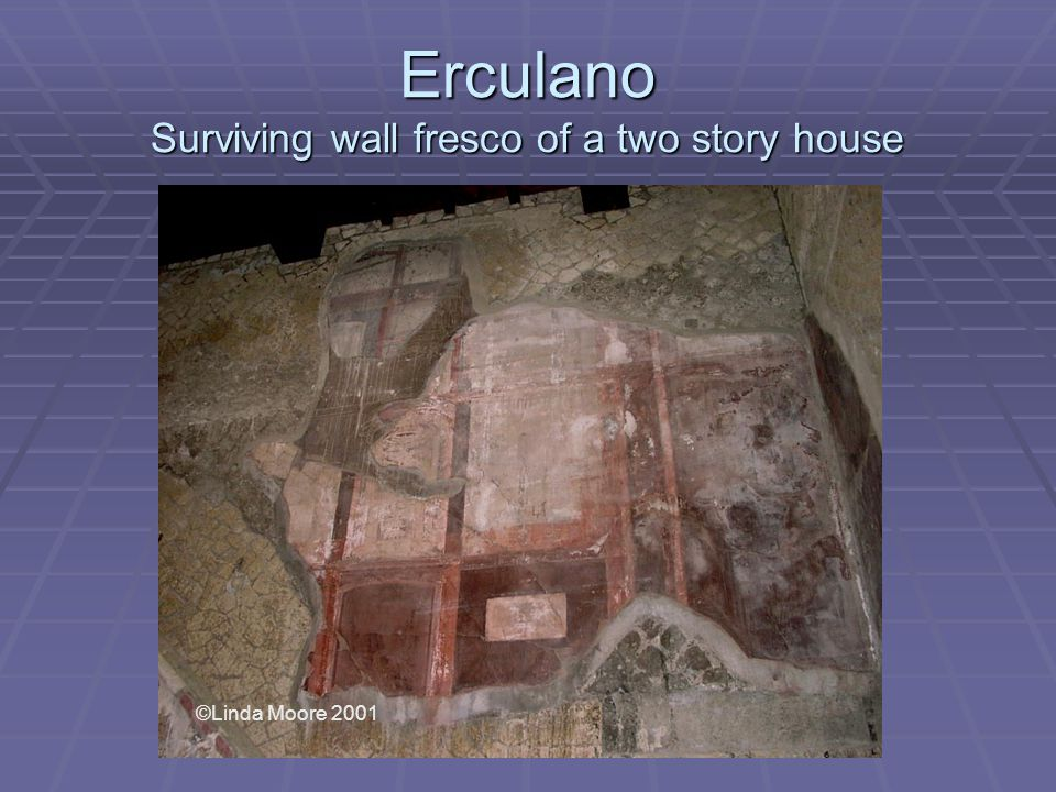 Erculano Surviving wall fresco of a two story house ©Linda Moore 2001