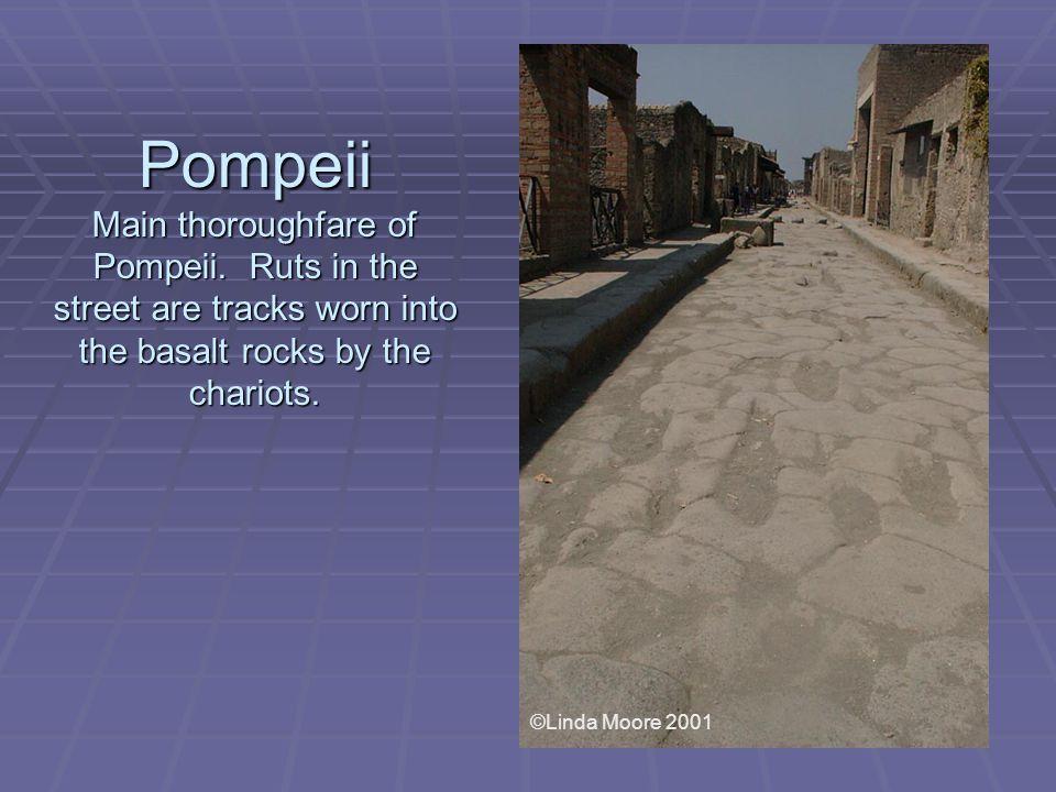 Pompeii Main thoroughfare of Pompeii.
