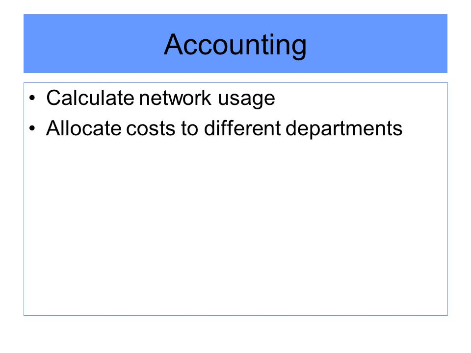Accounting Calculate network usage Allocate costs to different departments
