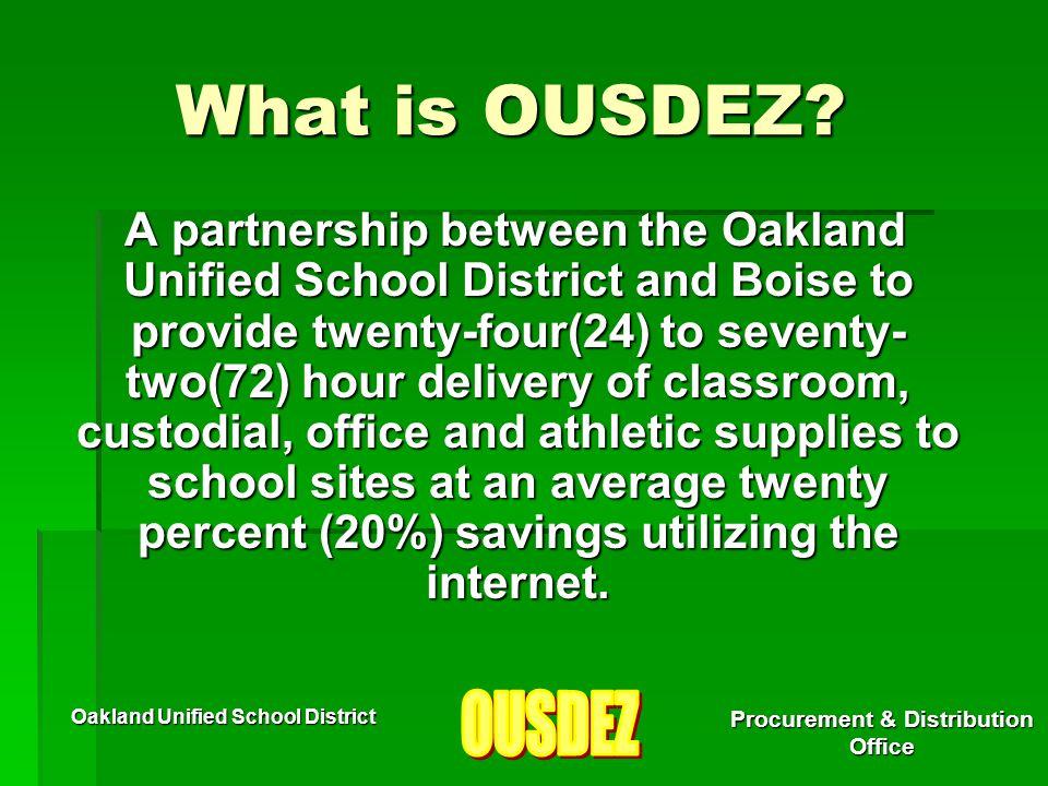 Oakland Unified School District Procurement & Distribution Office Boise Information Boise Office Solutions provides procurement processes that offer brands we demand at an average 20% discount.