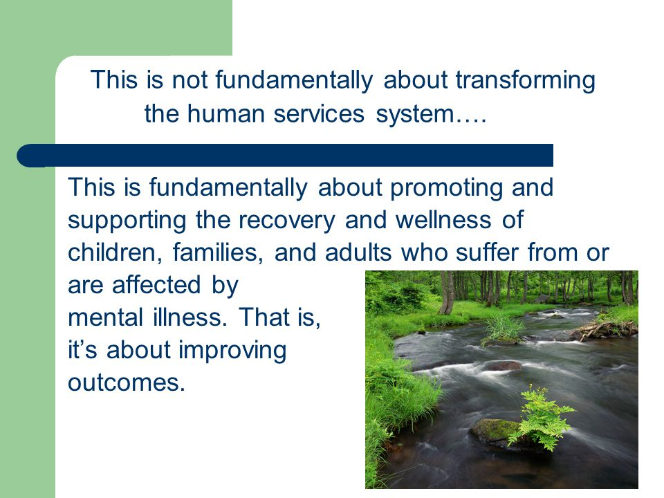 This is not fundamentally about transforming the human services system….