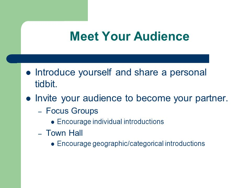 Meet Your Audience Introduce yourself and share a personal tidbit.