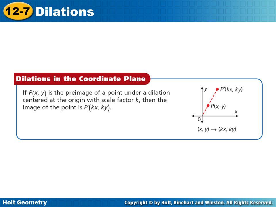 Holt Geometry 12-7 Dilations