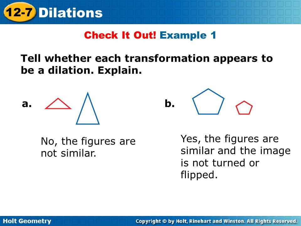 Holt Geometry 12-7 Dilations Check It Out.Example 1 a.b.