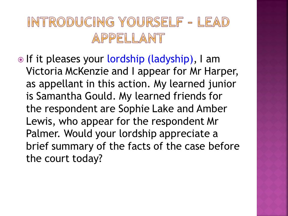  If it pleases your lordship (ladyship), I am Victoria McKenzie and I appear for Mr Harper, as appellant in this action.