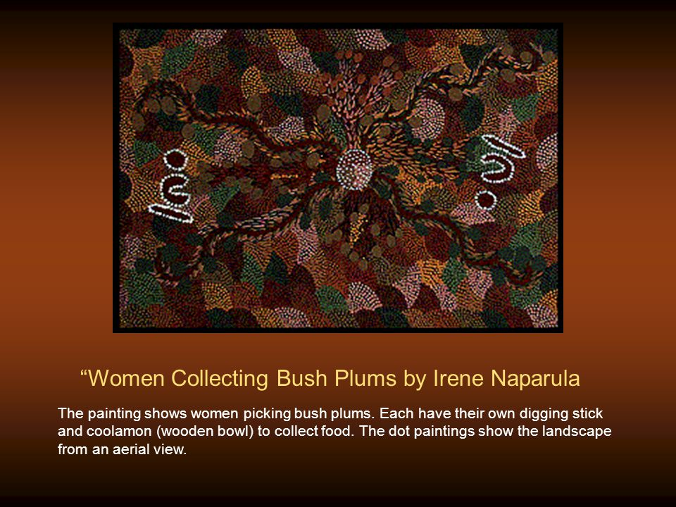 Women Collecting Bush Plums by Irene Naparula The painting shows women picking bush plums.
