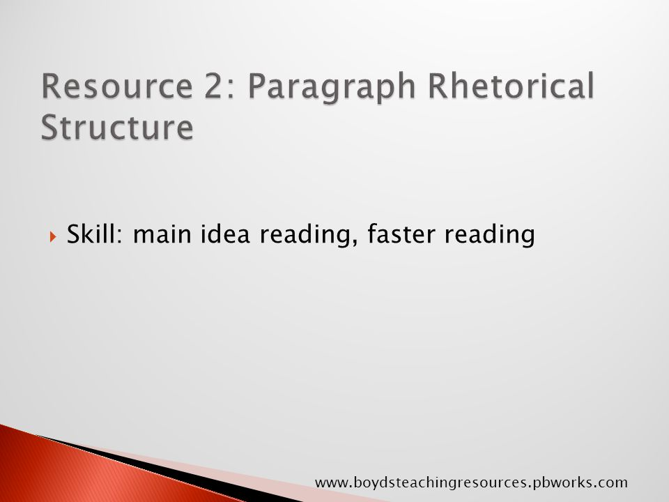  Skill: main idea reading, faster reading www.boydsteachingresources.pbworks.com