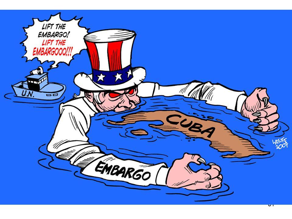 80 Cuba embargo Still today, the USA has an economic embargo on communist Cuba.