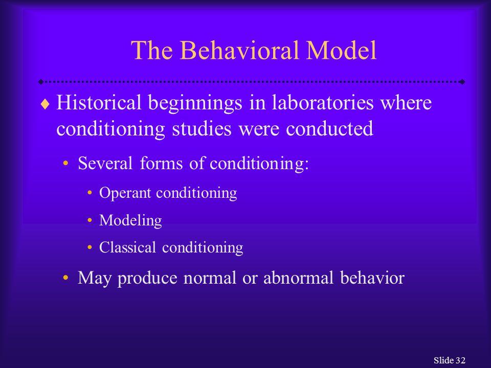 Slide 33 How Do Behaviorists Explain Abnormal Functioning.
