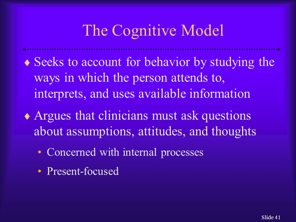 Slide 42 How Do Cognitive Theorists Explain Abnormal Functioning.