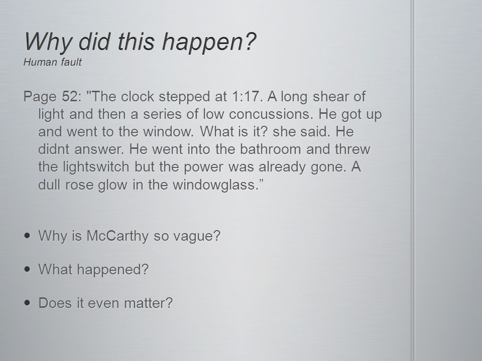 Page 52: The clock stepped at 1:17. A long shear of light and then a series of low concussions.